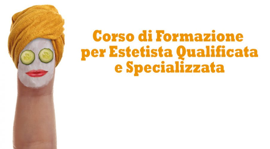Corso di Formazione per Estetista Qualificata e Specializzata